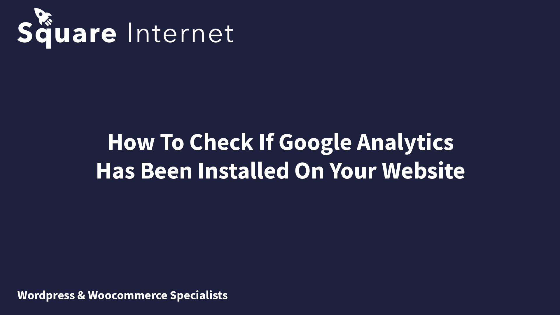 How To Check If Google Analytics Has Been Installed On Your Website